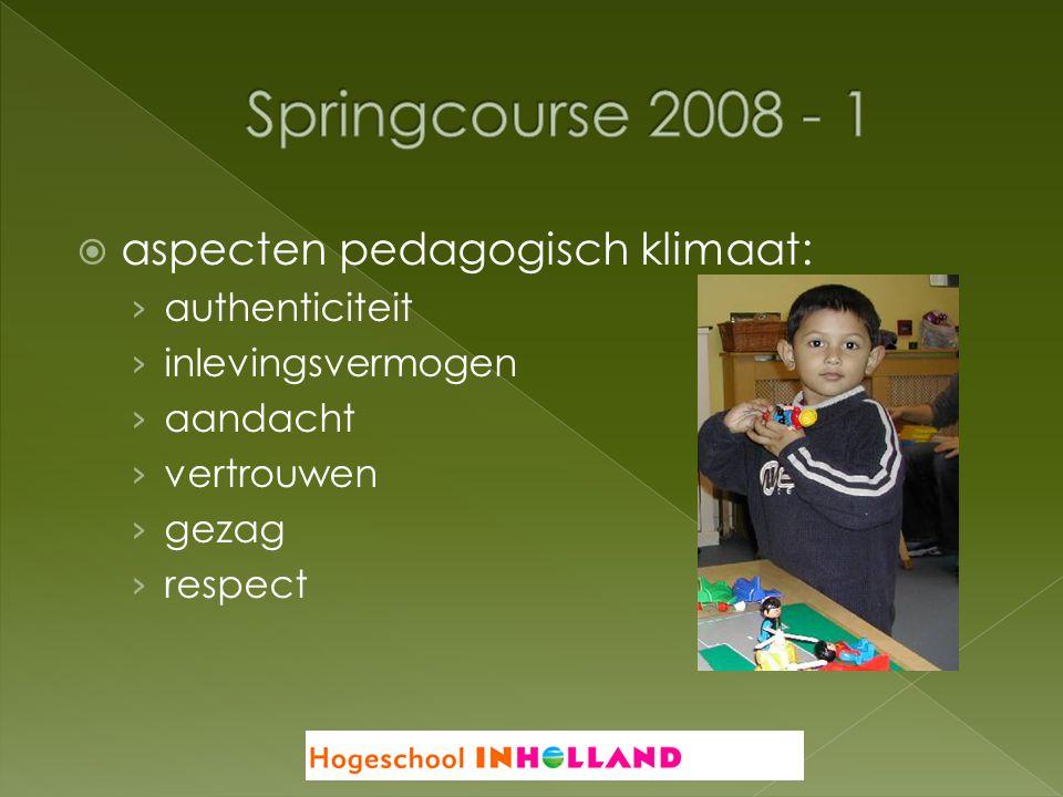 Springcourse 2008 - 1 aspecten pedagogisch klimaat: authenticiteit