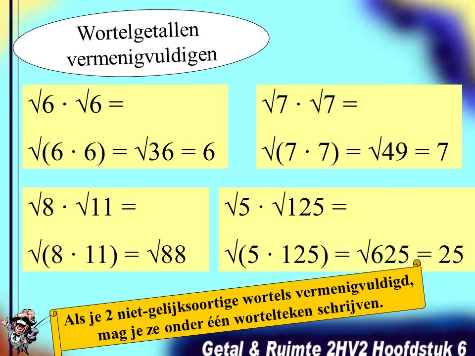 √6 · √6 = √(6 · 6) = √36 = 6 √7 · √7 = √(7 · 7) = √49 = 7 √8 · √11 =