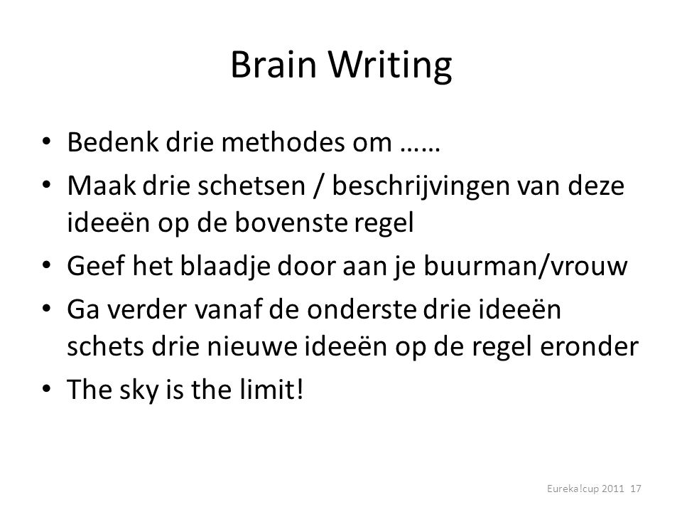 Brain Writing Bedenk drie methodes om ……