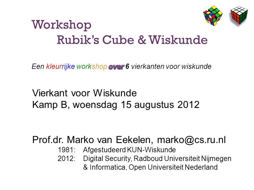 Workshop Rubik's Cube & Wiskunde Een kleurrijke workshop over 6 vierkanten voor wiskunde