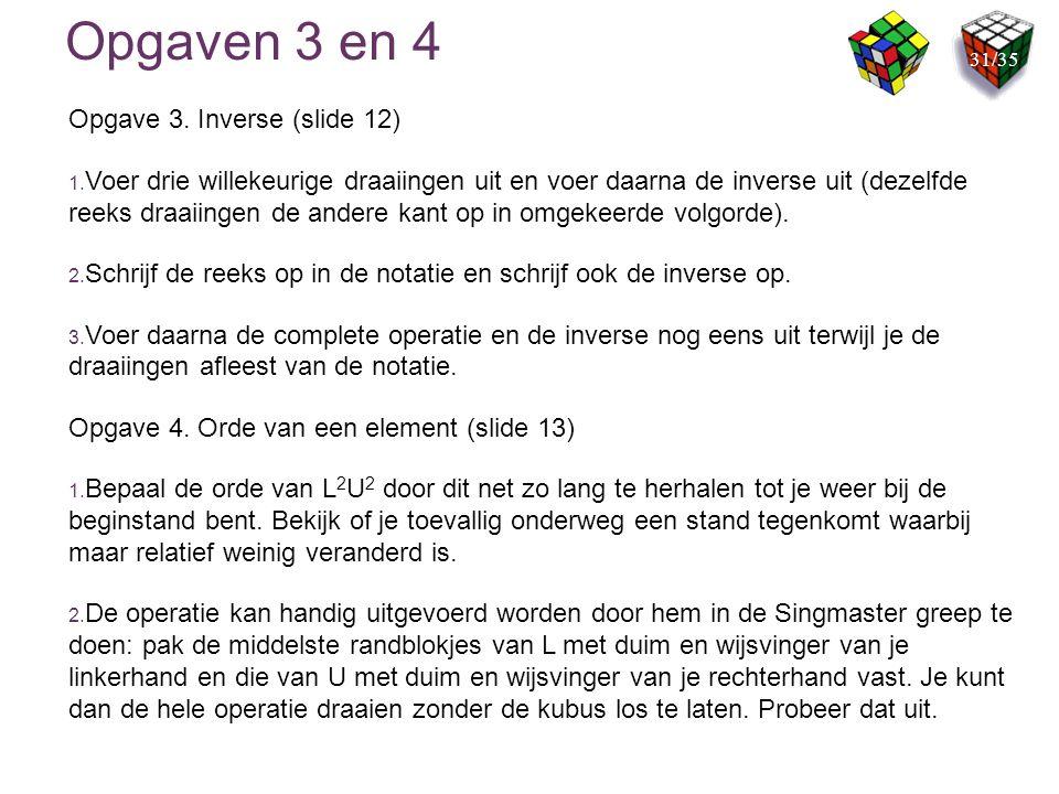 Opgaven 3 en 4 Opgave 3. Inverse (slide 12)