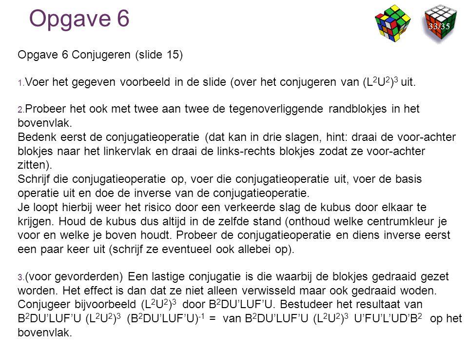 Opgave 6 Opgave 6 Conjugeren (slide 15)