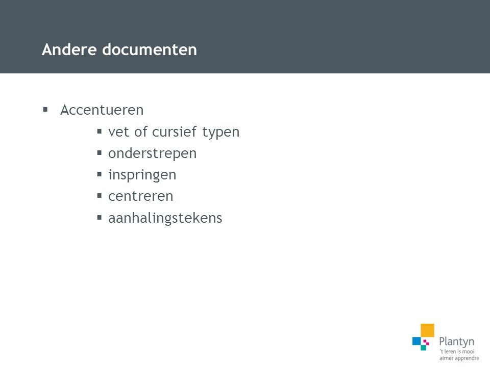 Andere documenten Accentueren vet of cursief typen onderstrepen