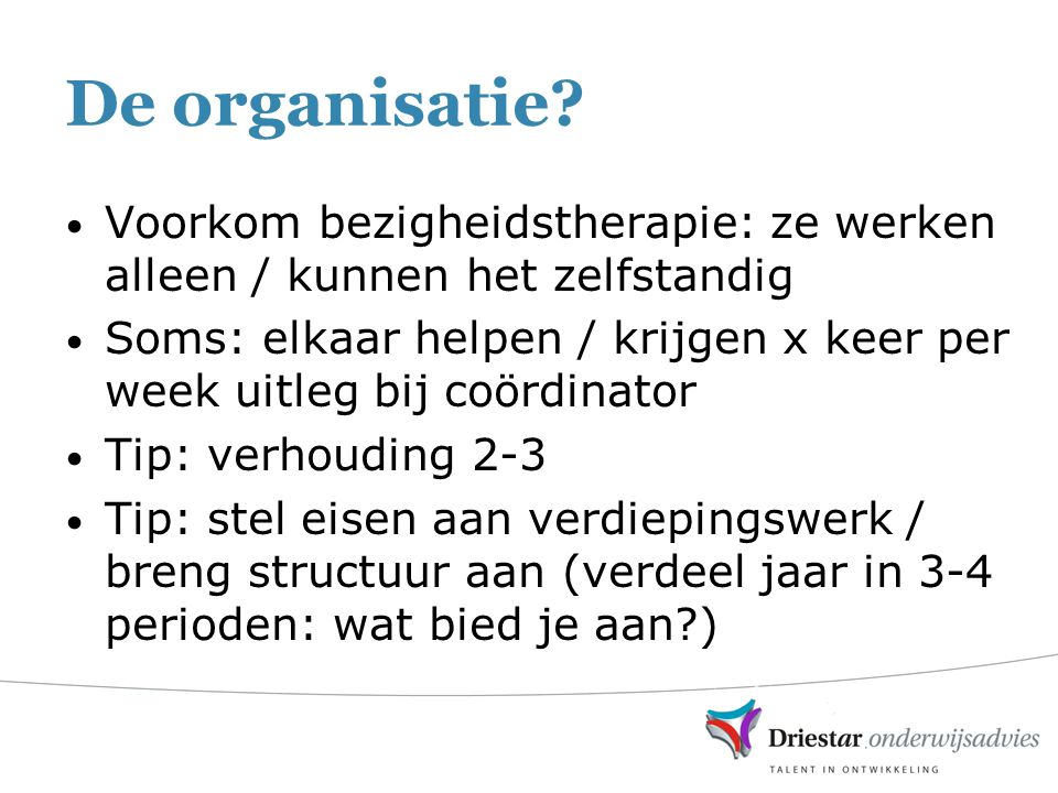 De organisatie Voorkom bezigheidstherapie: ze werken alleen / kunnen het zelfstandig.