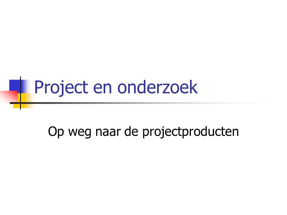 Op weg naar de projectproducten