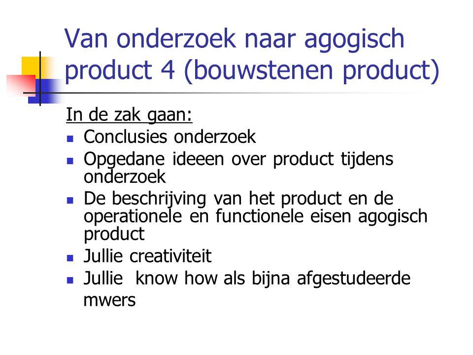 Van onderzoek naar agogisch product 4 (bouwstenen product)