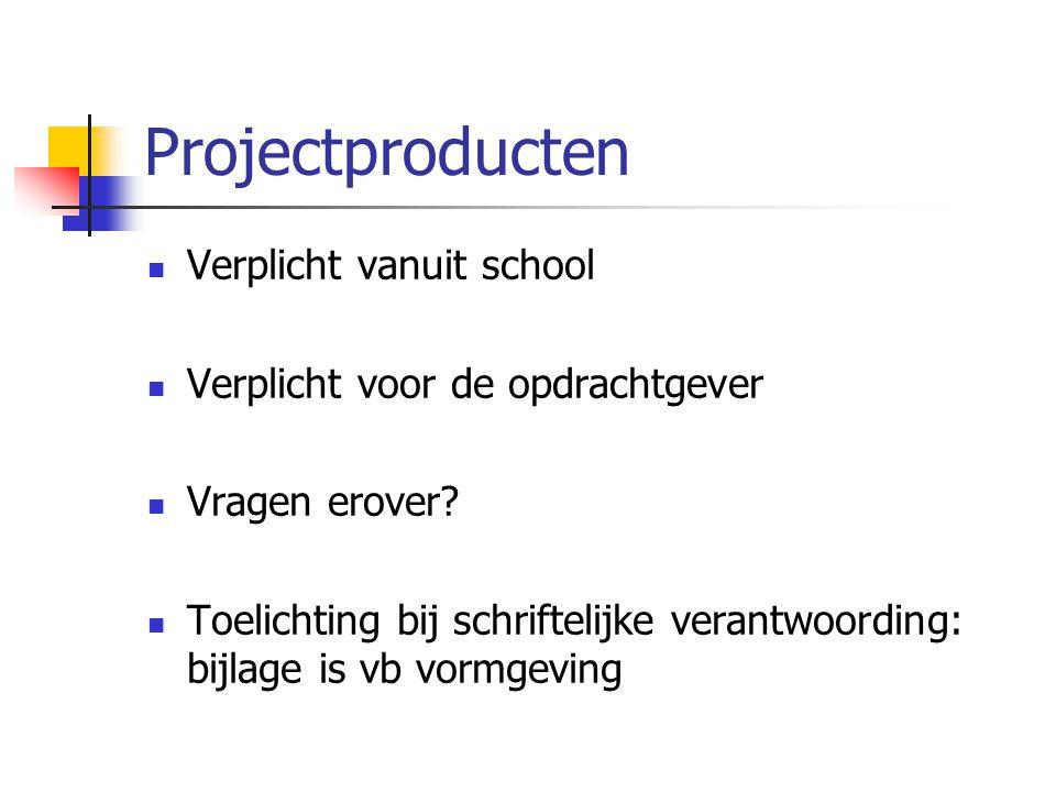 Projectproducten Verplicht vanuit school