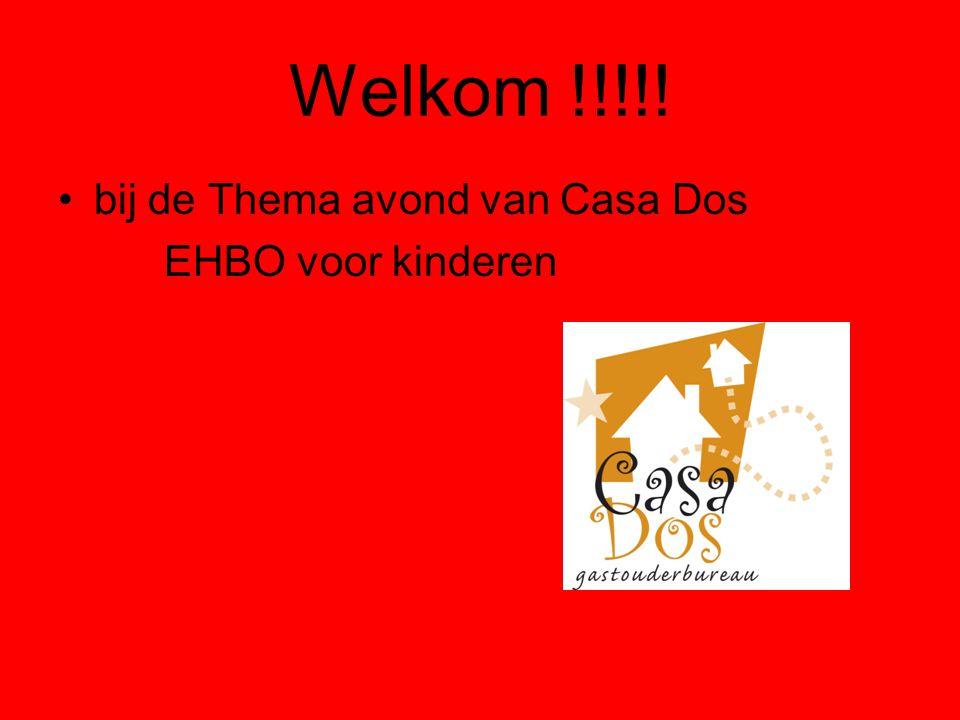 Welkom !!!!! bij de Thema avond van Casa Dos EHBO voor kinderen