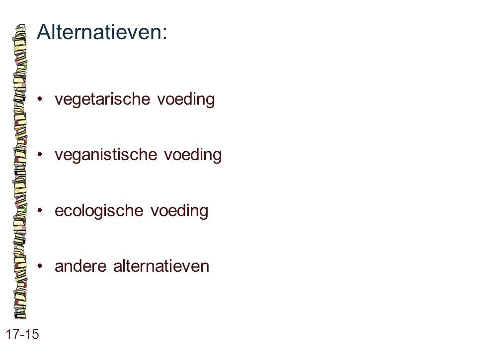 Alternatieven: • vegetarische voeding • veganistische voeding