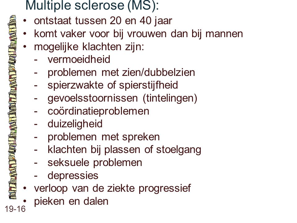 Multiple sclerose (MS):