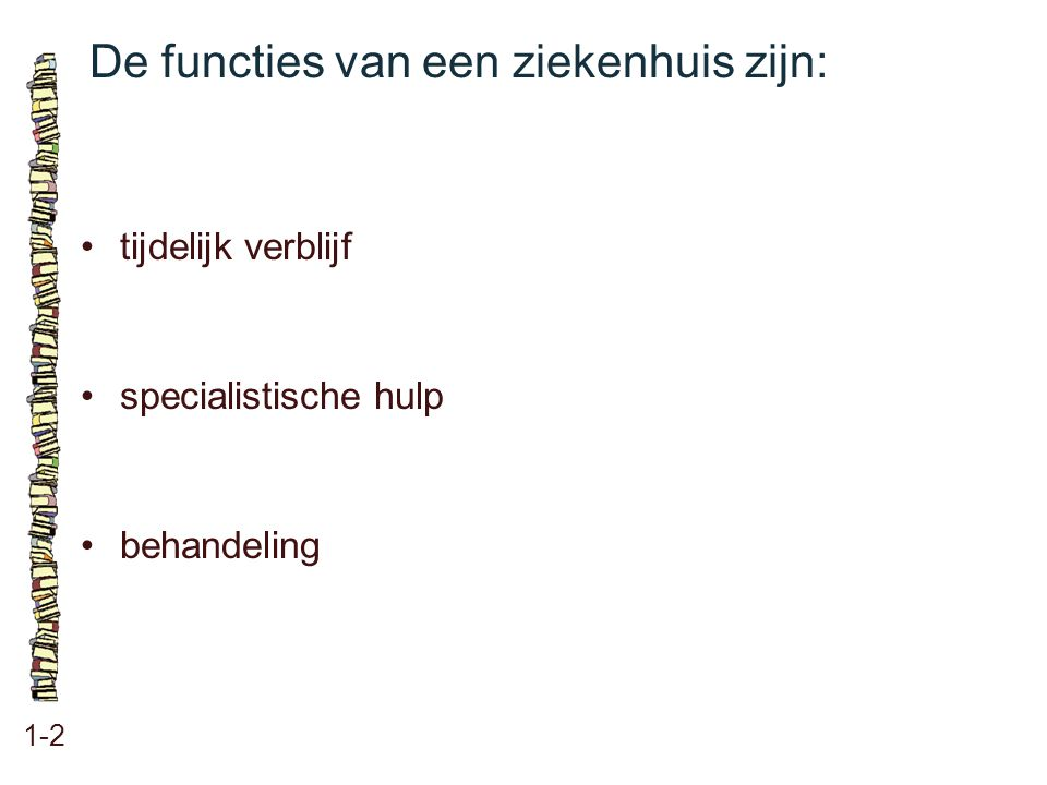 De functies van een ziekenhuis zijn: