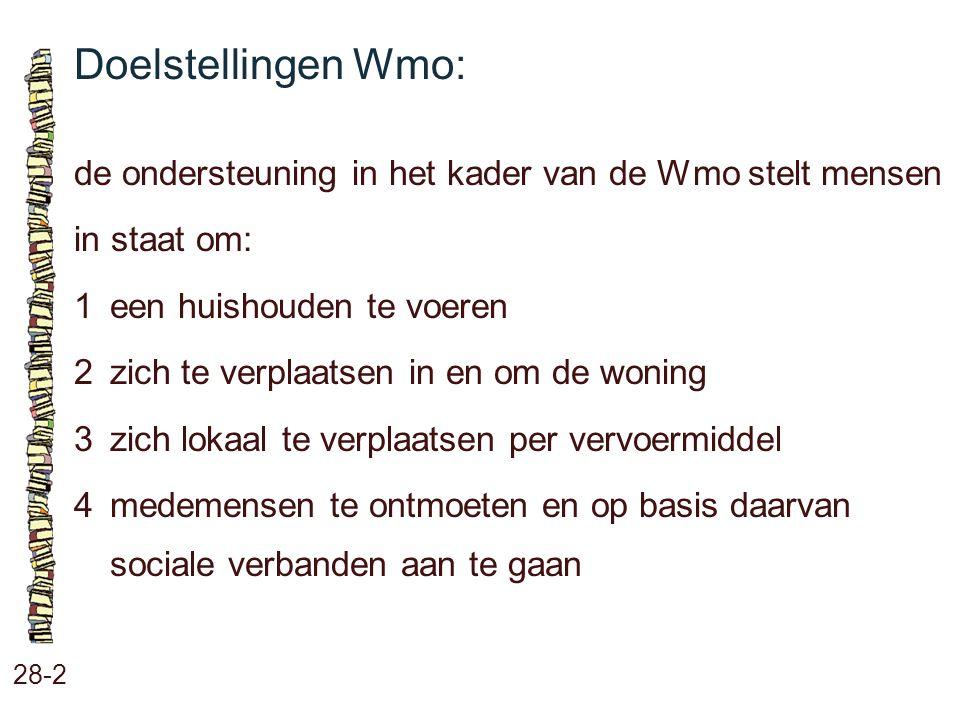 Doelstellingen Wmo: de ondersteuning in het kader van de Wmo stelt mensen. in staat om: 1 een huishouden te voeren.
