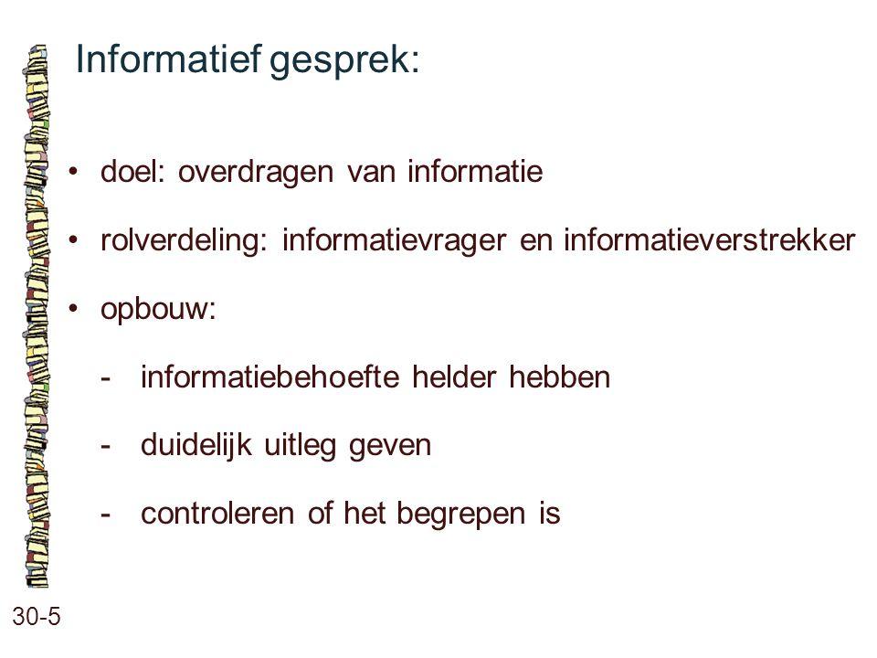 Informatief gesprek: • doel: overdragen van informatie