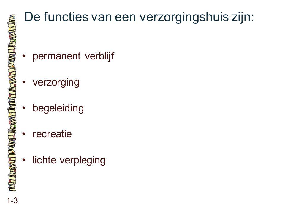 De functies van een verzorgingshuis zijn: