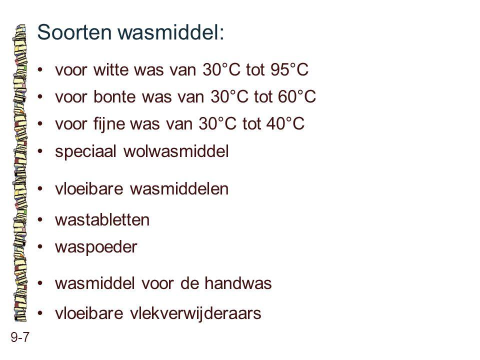 Soorten wasmiddel: • voor witte was van 30°C tot 95°C