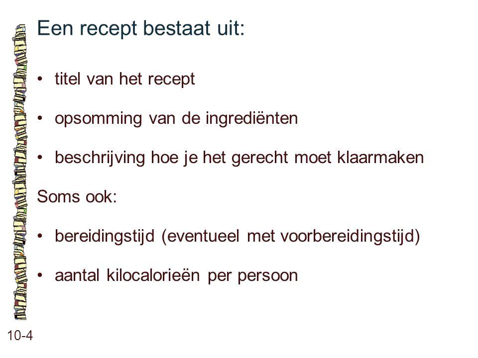 Een recept bestaat uit: