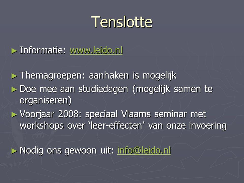 Tenslotte Informatie: www.leido.nl Themagroepen: aanhaken is mogelijk