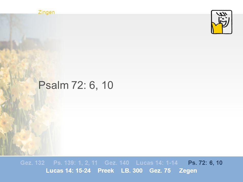 Lucas 14: 15-24 Preek LB. 300 Gez. 75 Zegen