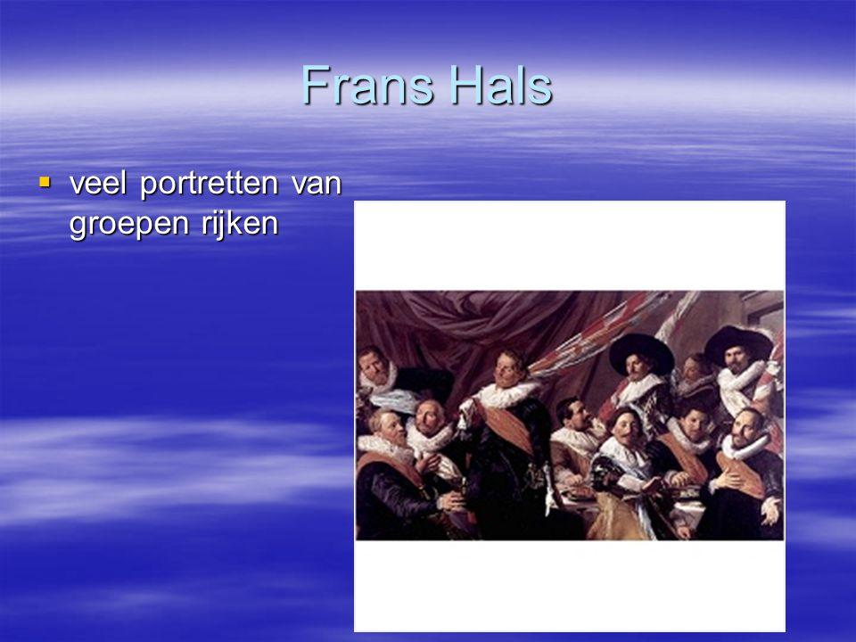 Frans Hals veel portretten van groepen rijken