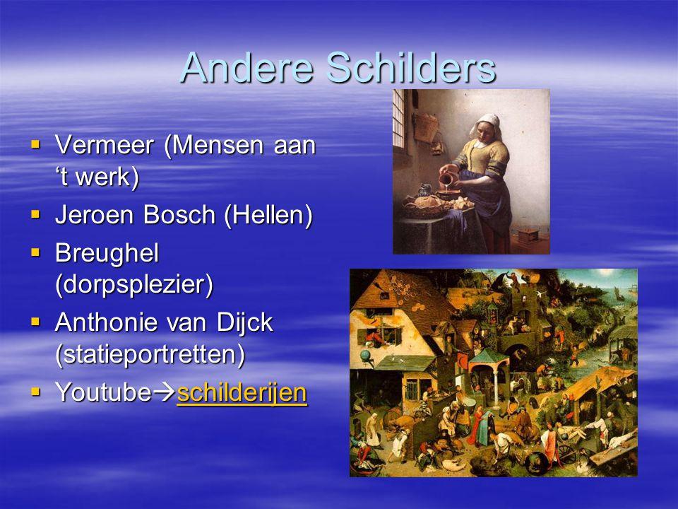 Andere Schilders Vermeer (Mensen aan 't werk) Jeroen Bosch (Hellen)