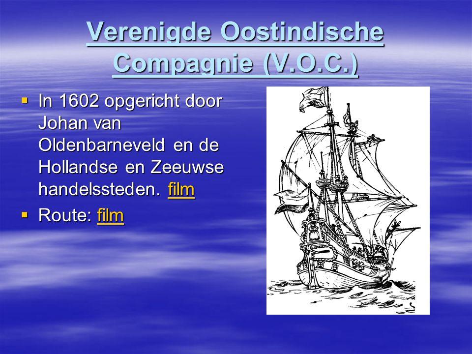 Verenigde Oostindische Compagnie (V.O.C.)