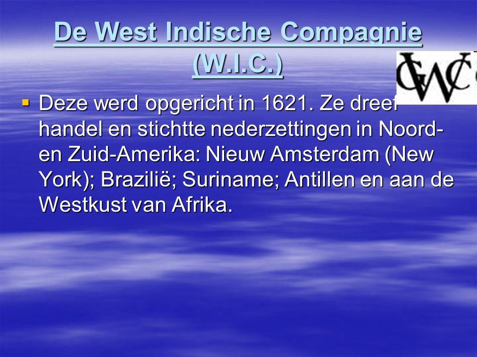 De West Indische Compagnie (W.I.C.)