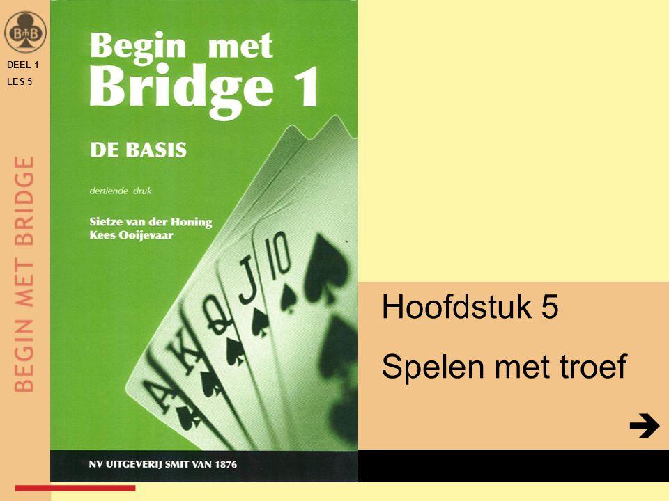 DEEL 1 LES 5 Hoofdstuk 5 Spelen met troef  x