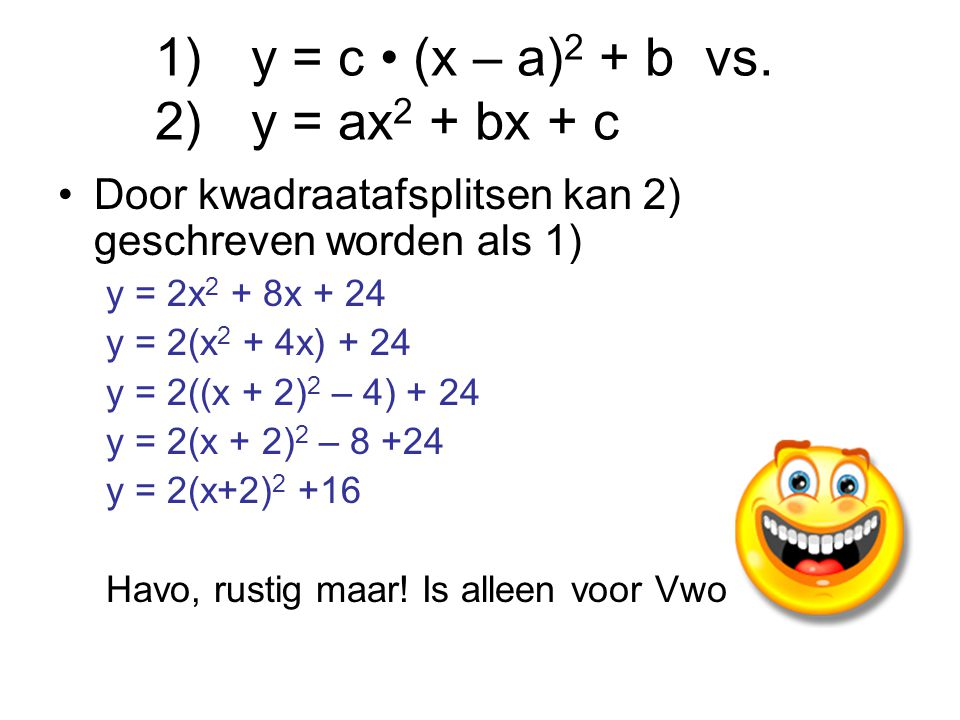 1) y = c • (x – a)2 + b vs. 2) y = ax2 + bx + c