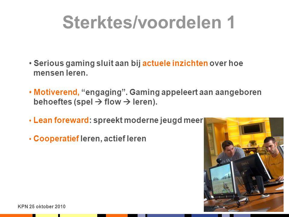 Sterktes/voordelen 1 Serious gaming sluit aan bij actuele inzichten over hoe. mensen leren. Motiverend, engaging . Gaming appeleert aan aangeboren.