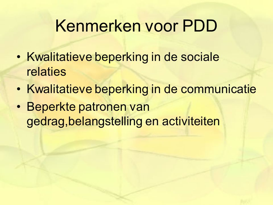 Kenmerken voor PDD Kwalitatieve beperking in de sociale relaties