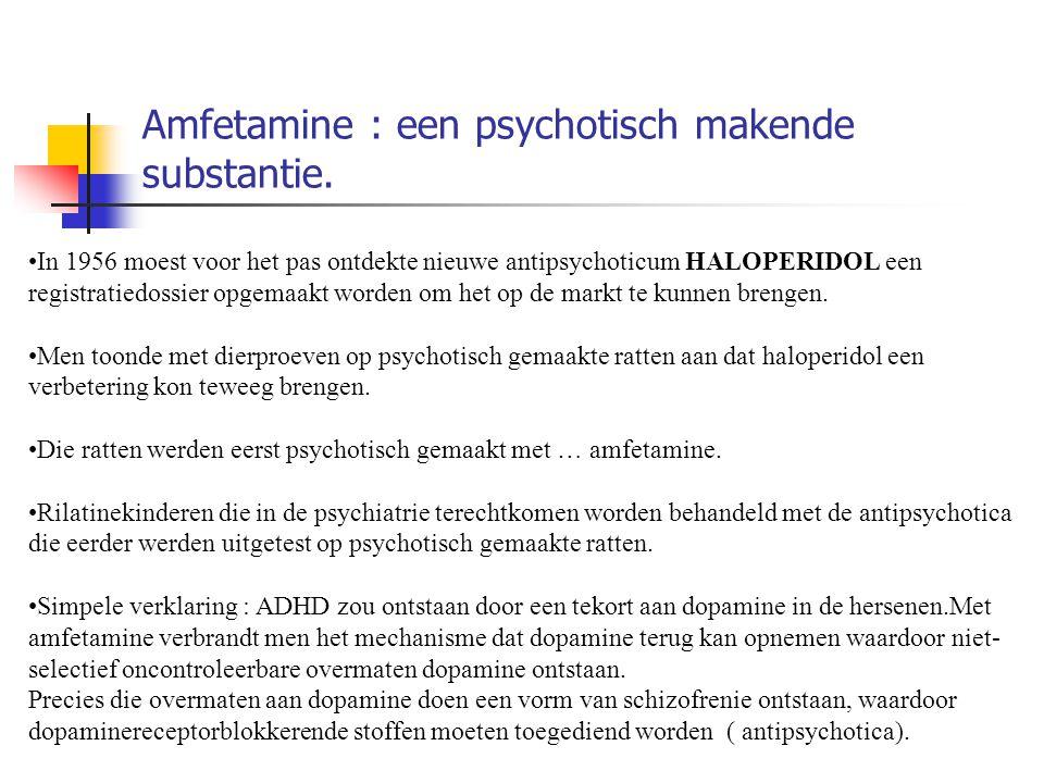 Amfetamine : een psychotisch makende substantie.