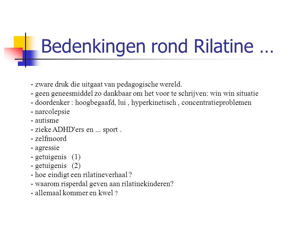 Bedenkingen rond Rilatine …