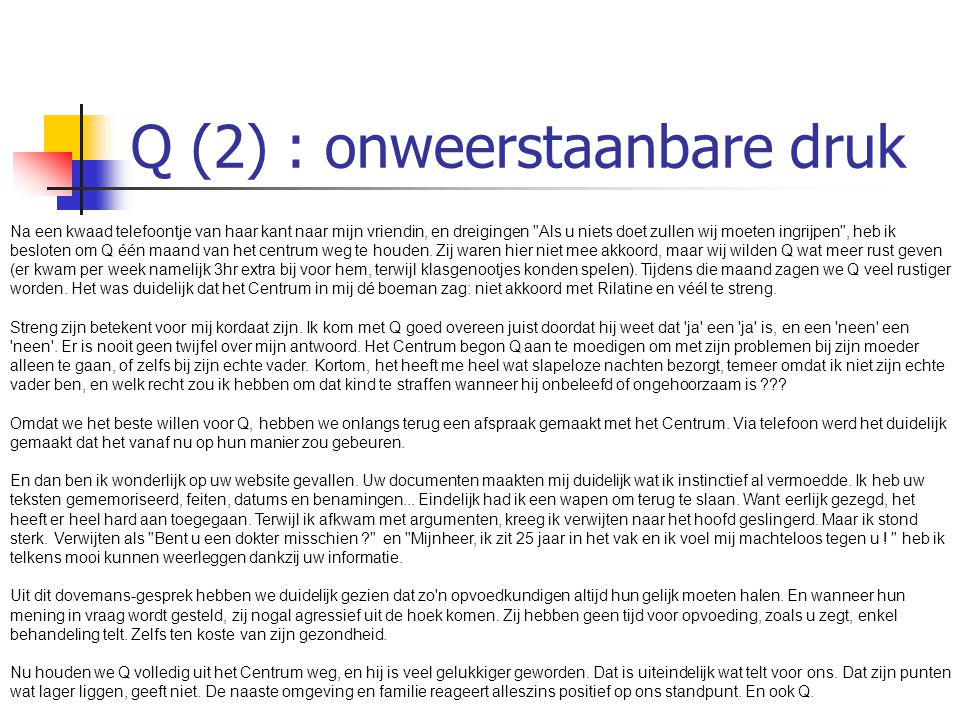 Q (2) : onweerstaanbare druk
