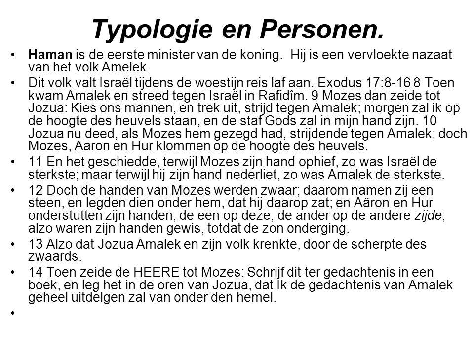 Typologie en Personen. Haman is de eerste minister van de koning. Hij is een vervloekte nazaat van het volk Amelek.