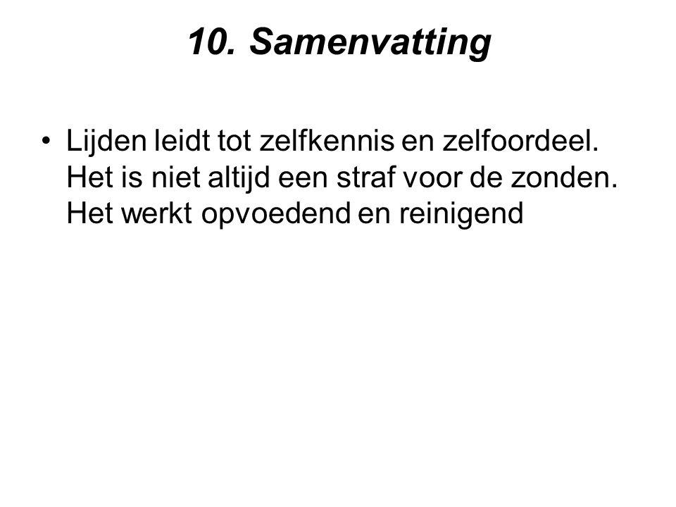 10. Samenvatting Lijden leidt tot zelfkennis en zelfoordeel.