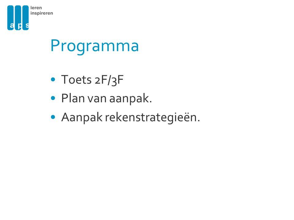 Programma Toets 2F/3F Plan van aanpak. Aanpak rekenstrategieën.