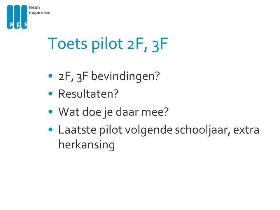Toets pilot 2F, 3F 2F, 3F bevindingen Resultaten