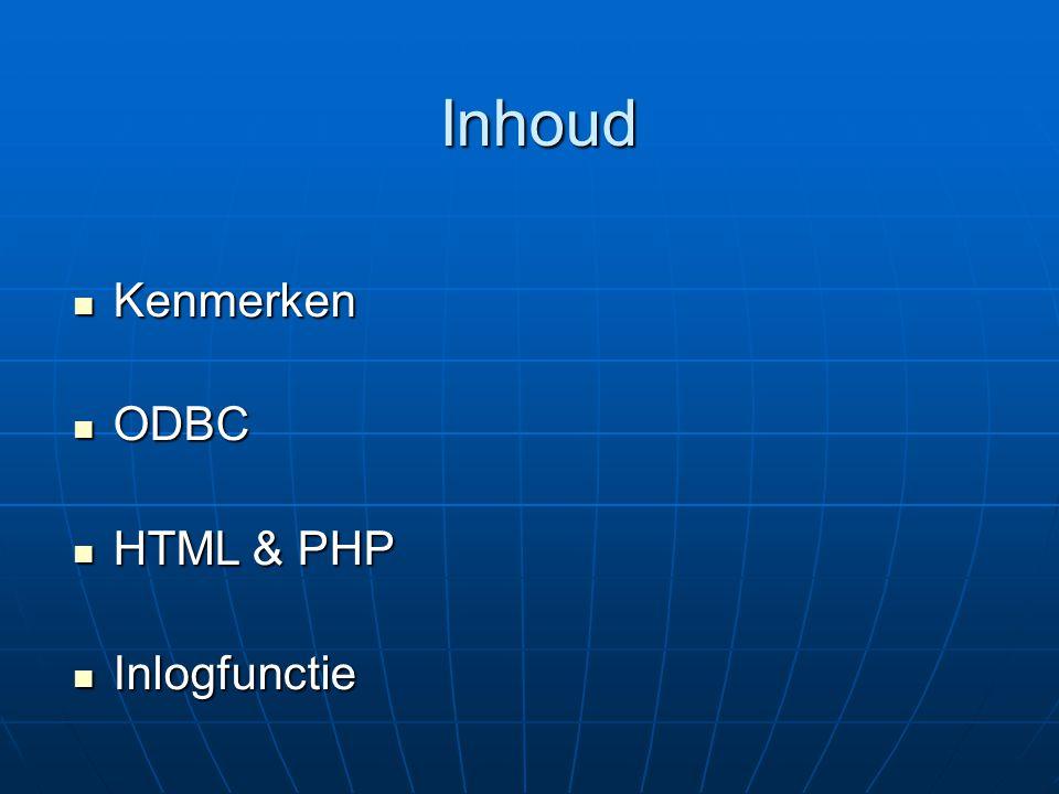 Inhoud Kenmerken ODBC HTML & PHP Inlogfunctie