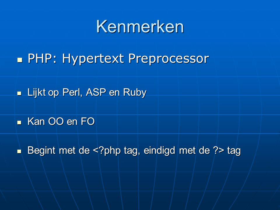 Kenmerken PHP: Hypertext Preprocessor Lijkt op Perl, ASP en Ruby