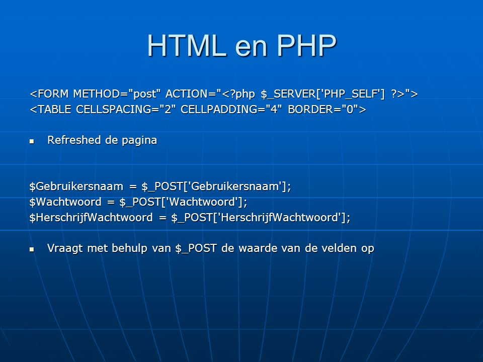 HTML en PHP <FORM METHOD= post ACTION= < php $_SERVER[ PHP_SELF ] > > <TABLE CELLSPACING= 2 CELLPADDING= 4 BORDER= 0 >