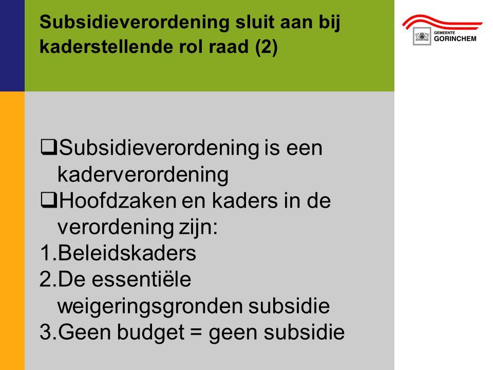 Subsidieverordening is een kaderverordening Hoofdzaken en kaders in de