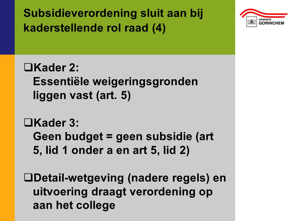 Subsidieverordening sluit aan bij kaderstellende rol raad (4)