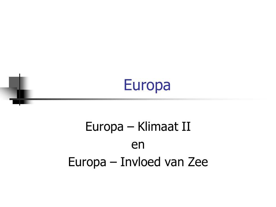 Europa – Klimaat II en Europa – Invloed van Zee