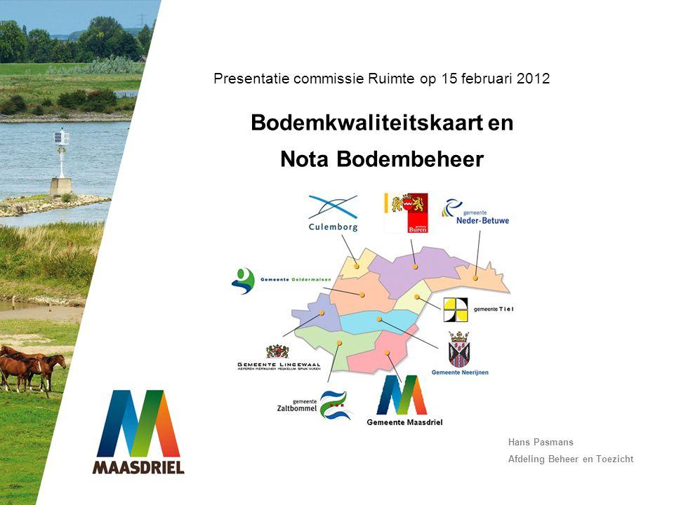 Presentatie commissie Ruimte op 15 februari 2012 Bodemkwaliteitskaart en Nota Bodembeheer