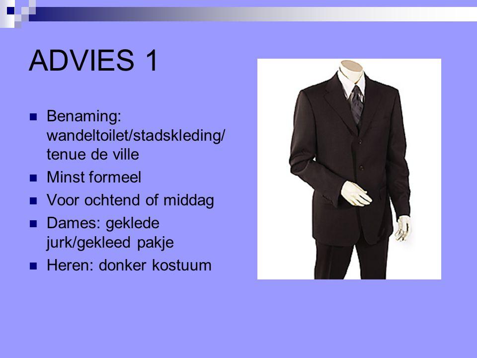 ADVIES 1 Benaming: wandeltoilet/stadskleding/tenue de ville