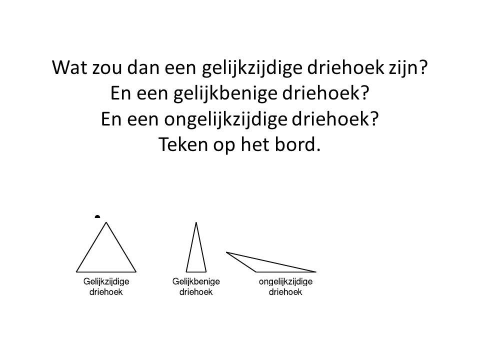 Wat zou dan een gelijkzijdige driehoek zijn