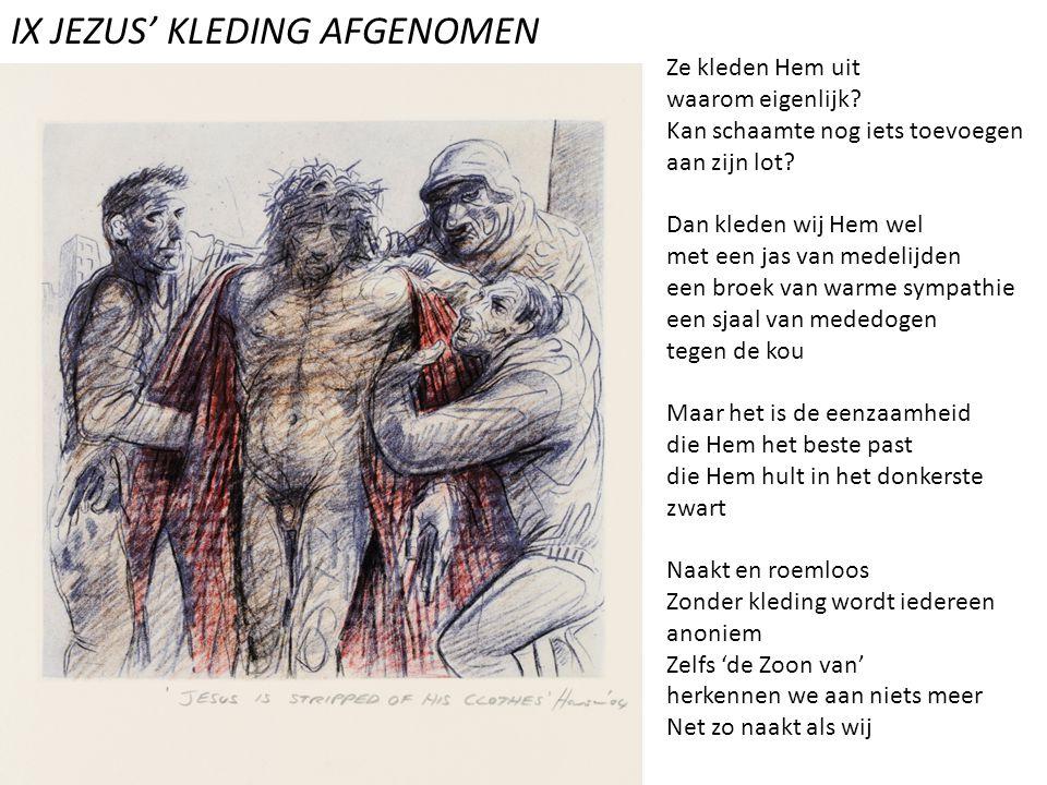 IX JEZUS' KLEDING AFGENOMEN
