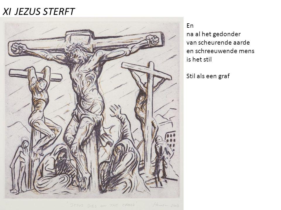 XI JEZUS STERFT En na al het gedonder van scheurende aarde
