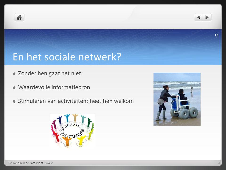 En het sociale netwerk Zonder hen gaat het niet!
