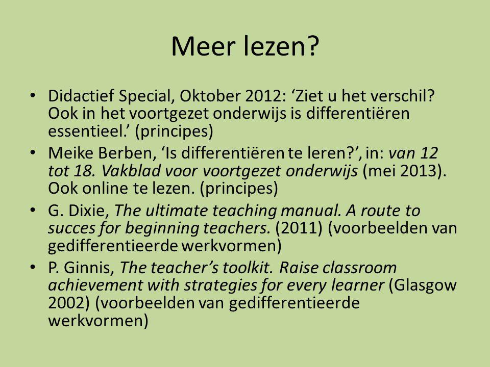 Meer lezen Didactief Special, Oktober 2012: 'Ziet u het verschil Ook in het voortgezet onderwijs is differentiëren essentieel.' (principes)